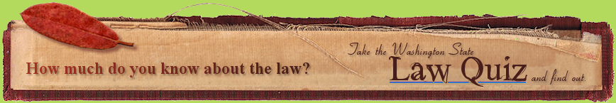 How much do you know about the law? Take the Law Quiz and find out.